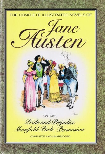 9780907486978: The Complete Illustrated Novels of Jane Austen, Vol. 1 (Pride and Prejudice / Mansfield Park / Persuasion)