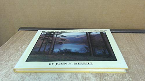 The Peak District . . . Something to Remember Her by: John N. Merrill