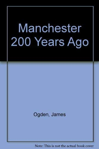 9780907511267: Manchester 200 Years Ago
