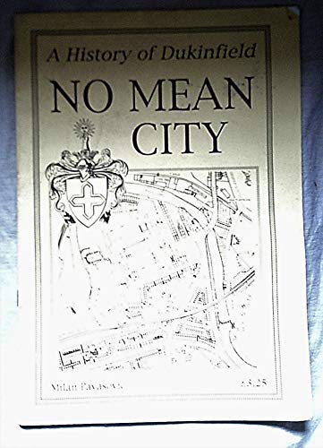 9780907511601: No Mean City: History of Dukinfield