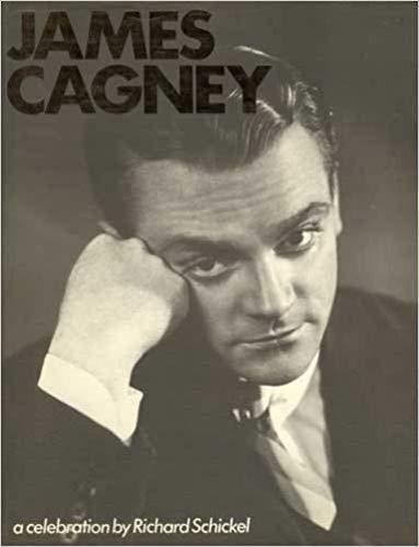 James Cagney : A Celebration . -: Cagney, James; Schickel,