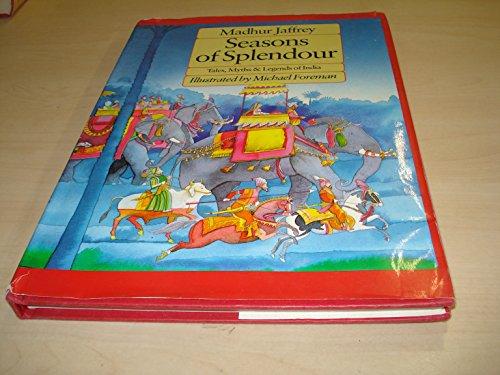 9780907516583: Seasons of Splendour: Tales, Myths & Legends of India