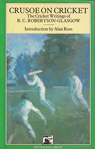 9780907516705: Crusoe on Cricket: The Cricket Writings of R.C. Robertson Glasgow