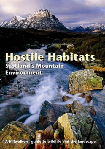 9780907521938: Hostile Habitats - Scotland's Mountain Environment: A Hillwalkers' Guide to Wildlife and the Landscape