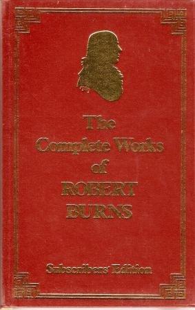 The Complete Works of Robert Burns: Robert Burns