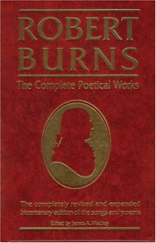 Robert Burns, the Complete Poetical Works: Robert Burns, James