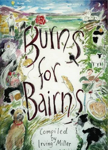 Burns for Bairns: And Lads an Lasses an A': Miller, Irving