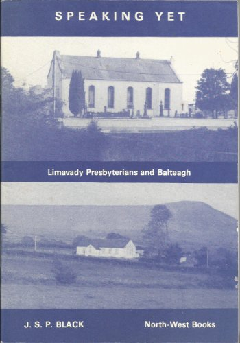 9780907528074: Speaking Yet: Limavady Presbyterians and Balteagh