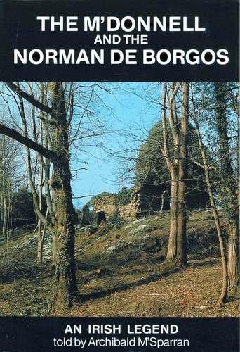 The M'Donnell and the Norman De Borgos An Irish Legend: M'Sparran, Archibald