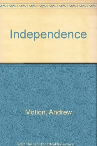 Independence (0907540066) by Motion, Andrew