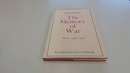 The memory of war: Poems, 1968-1982: Fenton, James
