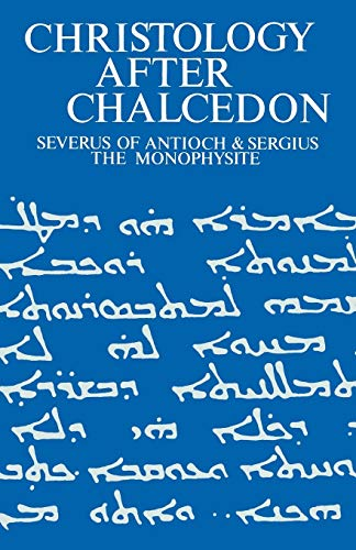 9780907547976: Christology after Chalcedon: Severus of Antioch & Sergius the Monophysite