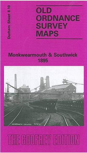 Monkwearmouth and Southwick 1895: Durham Sheet 8.10 (Old Ordnance Survey Maps of County Durham)