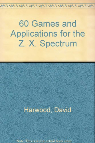 9780907563174: 60 Games and Applications for the Z. X. Spectrum