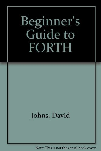 9780907563716: Beginner's Guide to FORTH