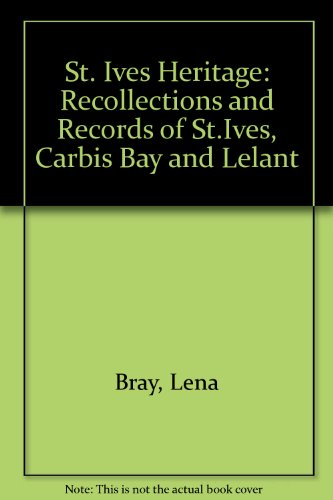St. Ives Heritage: Recollections and Records of: Lena Bray; Donald