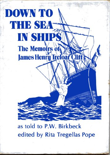Down to the Sea in Ships: Memoirs: James Henry Treloar