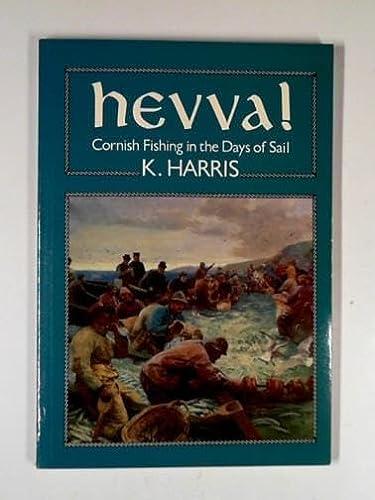 Hevva!: Account of the Cornish Fishing Industry: Harris, Keith