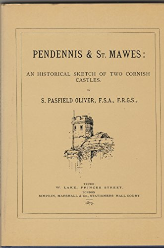 9780907566908: Pendennis and St.Mawes: A Historical Sketch of Two Cornish Castles