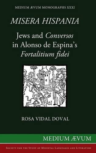 Misera Hispania: Jews and Conversos in Alonso: Vidal Doval, Rosa