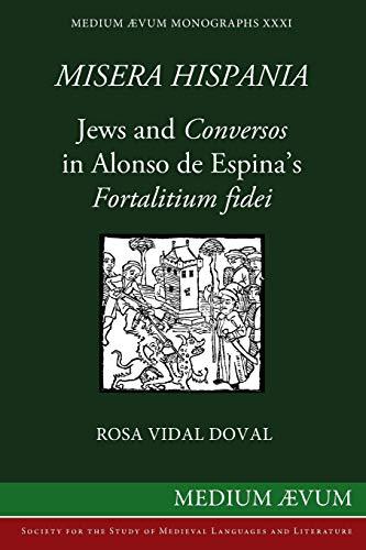 Misera Hispania: Jews and Conversos in Alonso: Rosa Vidal Doval