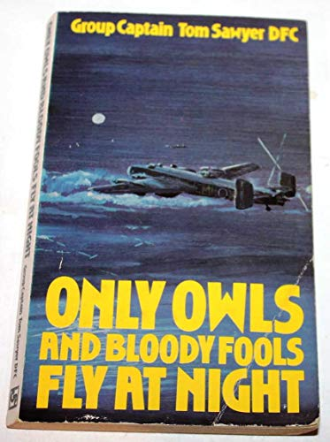 9780907579076: Only Owls and Bloody Fools Fly at Night