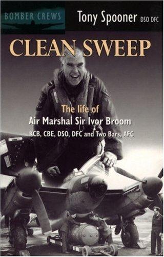 9780907579182: Clean Sweep: The Life of Air Marshal Sir Ivor Broom (Bomber crews)