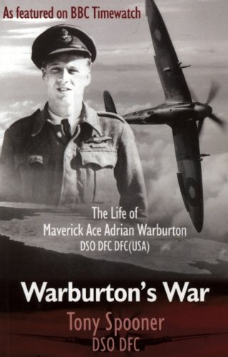 Warburton's War: The Life of Maverick Ace Adrian Warburton, DSO, DFC, DFC (USA) (Paperback): ...