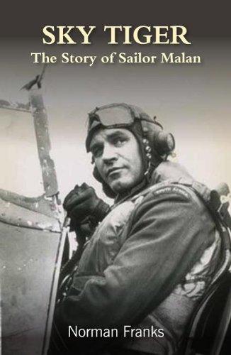 Sky Tiger: The Story of Sailor Malan: Norman Franks