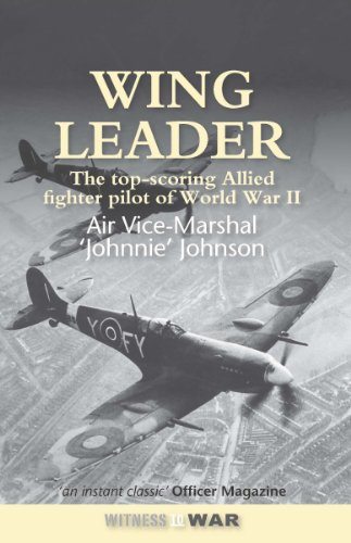 9780907579878: Wing Leader: The Top Scoring Allied Fighter Pilot of WWII (Witness to War)