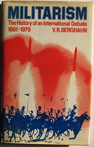 Militarism: The History of an International Debate,: Volker Rolf Berghahn