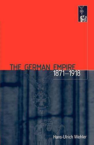 The German Empire, 1871-1918: Wehler, Hans-Ulrich