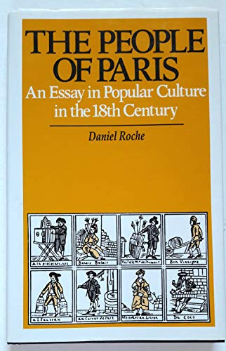 People of Paris: An Essay in Popular Culture in the 18th Century (090758246X) by Roche, Daniel