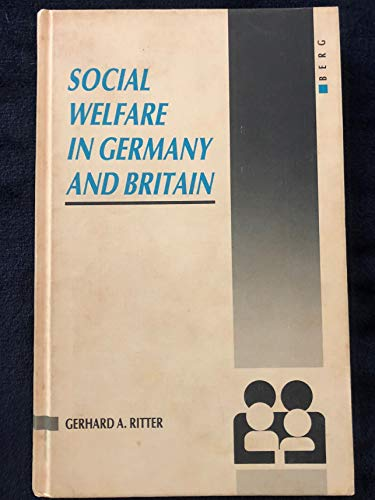 Social Welfare in Germany and Britain: Origins: Ritter, Gerhard A.