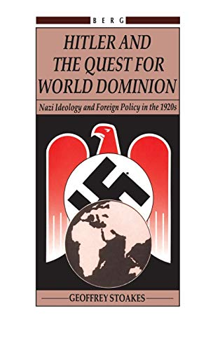 9780907582564: Hitler and the Quest for World Domination: Nazi Ideology and Foreign Policy in the 1920's