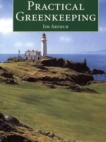 Practical Greenkeeping: J.H. Arthur