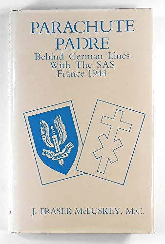 9780907590088: Parachute Padre: Behind German Lines With the Sas France, 1944
