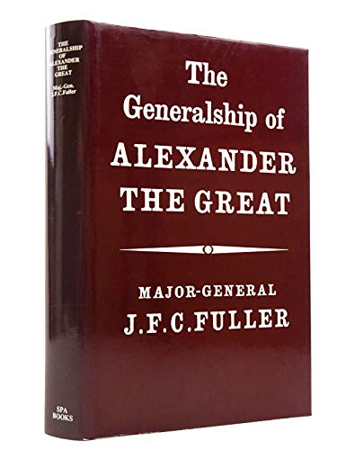 9780907590385: The Generalship of Alexander the Great
