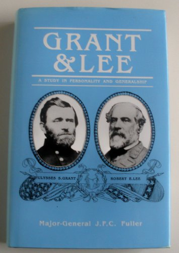 9780907590408: Grant & Lee: A Study in Personality & Generalship