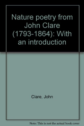 Nature Poetry from John Clare: Clare, John; with