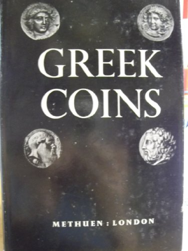 9780907605010: Greek Coins: A History of Metallic Currency and Coinage Down to the Fall of the Hellenistic Kingdoms