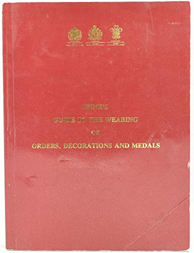 9780907605201: Guide to the Wearing of Orders, Decorations and Medals