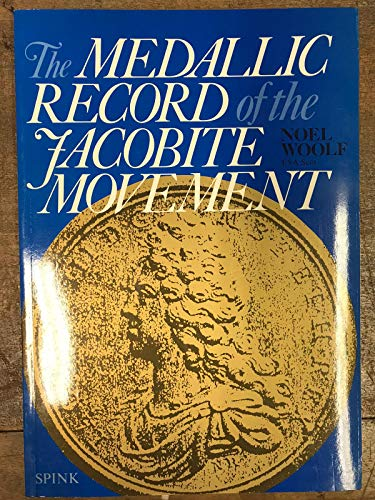 9780907605263: A Medallic Record Of The Jacobite Movement