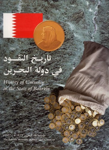 History of Currency in the State of Bahrain: Robert E. Darley-Doran, The Bahrain Monetary Agency (...