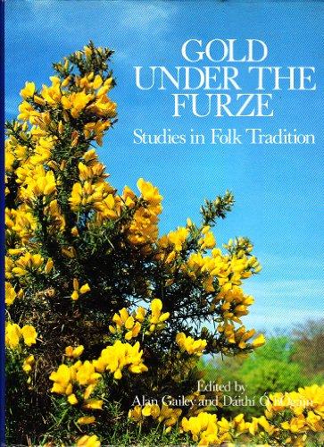 Gold under the furze: Studies in folk: Alan Gailey &