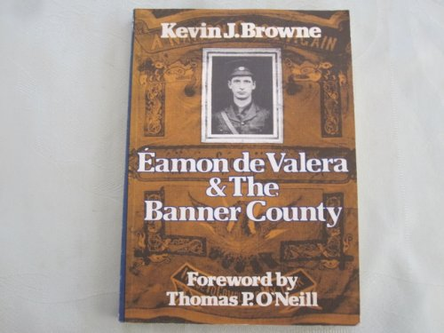 9780907606086: Eamon De Valera and the Banner County