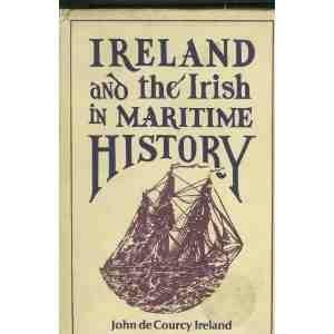 Ireland and the Irish in Maritime History: John de Courcy Ireland