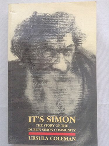 9780907606413: It's Simon: Story of the Dublin Simon Community