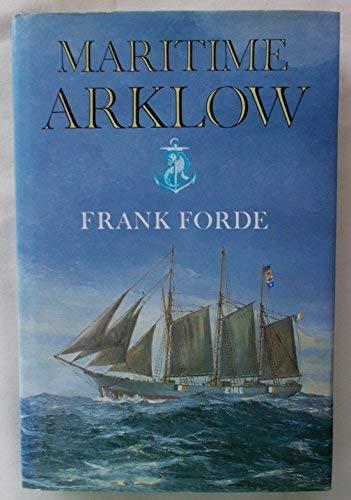 9780907606512: Maritime Arklow