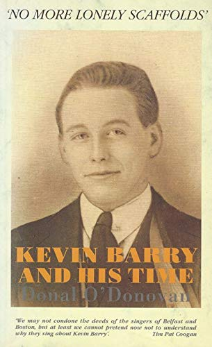 9780907606680: Kevin Barry and His Time